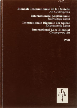 8. Internationale Biennale der Spitze - 8th International Lace Biennial - 8e Biennale Internationale de la Dentelle - 8ste Internationale Kantbiennale 1998