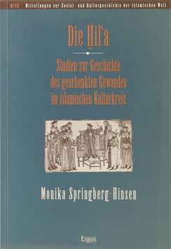 Springberg-Hinsen, Monika - Die Hil'a - Studien zur Geschichte des geschenkten Gewandes im islamischen Kulturkreis