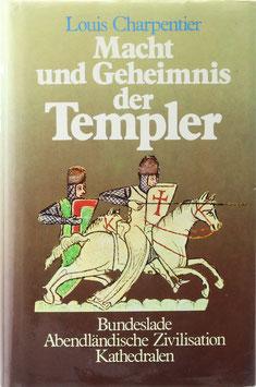 Charpentier, Louis - Macht und Geheimnis der Templer