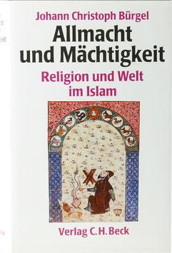 Bürgel, Johann Christoph - Allmacht und Mächtigkeit - Religion und Welt im Islam