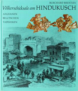 Brentjes, Burchard - Völkerschicksale am Hindukusch - Afghanen, Belutschen, Tadshiken