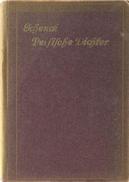 Schenck, Maximilian Rudolph - Persische Dichter - Blütenlese aus der Geschichte der schönen Redekünste Persiens - Ausgewählt und nachgedichtet