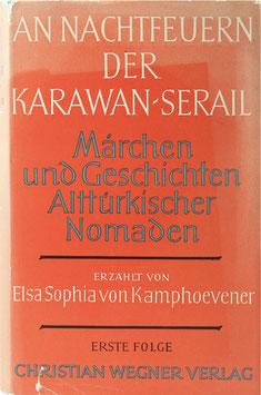 Kamphoevener, Elsa Sophia von - An Nachtfeuern der Karawan-Serail