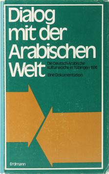 Dialog mit der Arabischen Welt - Die Deutsch-Arabische Kulturwoche in Tübingen 1974