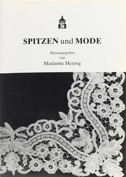 """Herzog, Marianne (Hrsg.) - Spitzen und Mode - Beiträge zur Eröffnung und Begleitung der Ausstellung """"Spitze - Luxus zwischen Tradition und Avantgarde"""""""