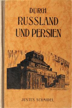 Schmidel, Justus - Durch Rußland nach Persien - Ein Tagebuch