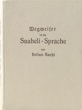 Delius, Siegfried - Wegweiser in die Suaheli-Sprache