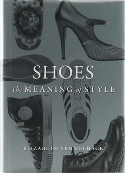 Semmelhack, Elizabeth - Shoes - The Meaning of Style