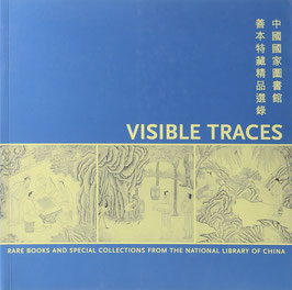 Hu, Philip K. (Hrsg.) - Visible Traces - Rare Books and Special Collections from The National Library of China