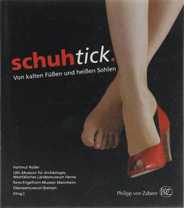 Roder, Hartmut (Hrsg.) - Schuhtick - Von kalten Füßen und heißen Sohlen