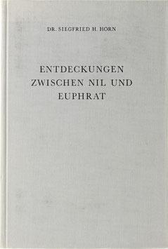 Horn, Siegfried H. - Entdeckungen zwischen Nil und Euphrat