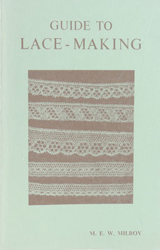 Milroy, M. E. W. - Guide to Lace-Making