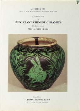 Catalogue of Important Chinese Ceramics - The Property of Mrs. Clark. Sung Wares... Later Porcelain...