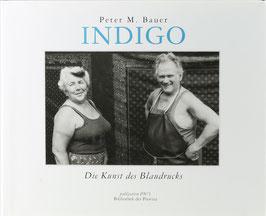 Bauer, Peter M. - Indigo - Die Kunst des Blaudrucks