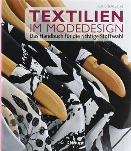 Baugh, Gail - Textilien im Modedesign - Das Handbuch für die richtige Stoffwahl