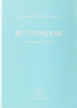 Fichte, Immanuel Hermann - Blütenlese aus seinen Werken
