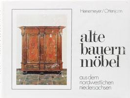 Heinemeyer, Elfriede und Ottenjann, Helmut - Alte Bauernmöbel aus dem nordwestlichen Niedersachsen
