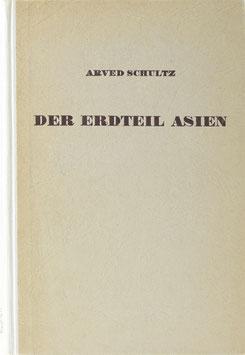 Schultz, Arved - Der Erdteil Asien
