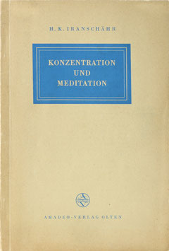 Iranschähr, H. K. - Konzentration und Meditation - Eine Einführung