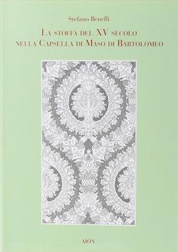 Benelli, Stefano - La stoffa del XV secolo nella capsella di Maso di Bartolomeo