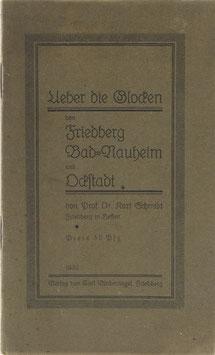 Schmidt, Karl - Ueber die Glocken von Friedberg, Bad-Nauheim und Ockstadt