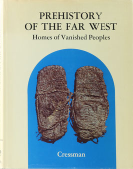 Cressman, L. S. - Prehistory of the Far West - Homes of Vanished Peoples