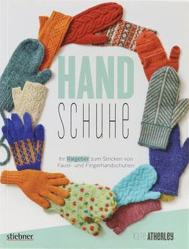 Atherley, Kate - Handschuhe - Ihr Ratgeber zum Stricken von Faust- und Fingerhandschuhen