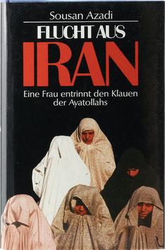 Azadi, Sousan - Flucht aus Iran - Eine Frau entrinnt den Klauen der Ayatollahs