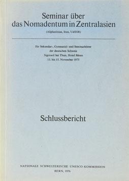 Seminar über das Nomadentum in Zentralasien (Afghanistan, Iran, UdSSR) für Sekundar-, Gymnasial- und Seminarlehrer der deutschen Schweiz