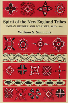 Simmons, William S. - Spirit of the New England Tribes - Indian History and Folklore, 1620-1984