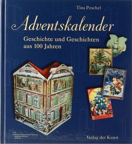 Peschel, Tina - Adventskalender - Geschichte und Geschichten aus 100 Jahren