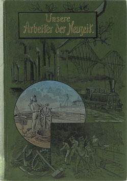 Bücker, Friedrich - Unsere Arbeiter der Neuzeit - Skizzen aus der Welt der Arbeit