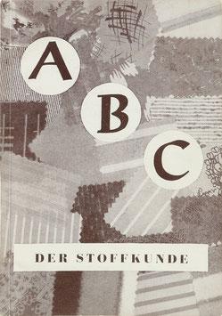 Hellmich, Kurt (Hrsg.) - ABC der Stoffkunde - Das Buch für jedermann, denn jeder zieht Textilien an!