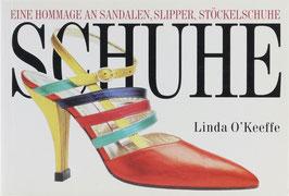 O'Keeffe, Linda - Schuhe - Eine Hommage an Sandalen, Slipper, Stöckelschuhe