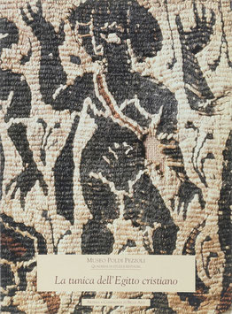 Zanni, Annalisa (Hrsg.) - La tunica dell'Egitto cristiano - Restauro e iconografia dei tessuti copti del Museo Poldi Pezzoli
