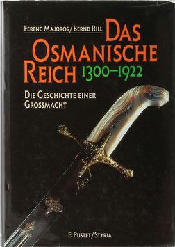 Majoros, Ferenc und Rill, Bernd - Das Osmanische Reich 1300-1922 - Die Geschichte einer Großmacht