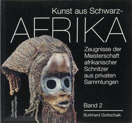 Gottschalk, Burkhard - Kunst aus Schwarzafrika - Zeugnisse der Meisterschaft afrikanischer Schnitzer aus privaten Sammlungen