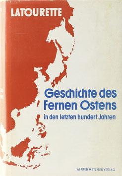 Latourette, Kenneth Scott - Geschichte des Fernen Ostens in den letzten hundert Jahren
