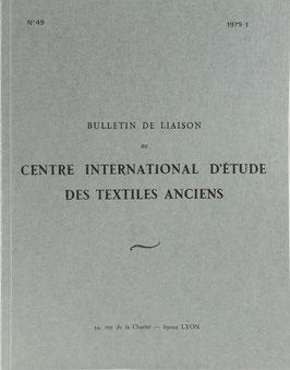 Bulletin de Liaison du Centre International d'Étude des Textiles Anciens. No 49, 1