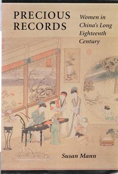Mann, Susan - Precious Records - Women in China's Long Eighteenth Century