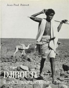 Poinsot, Jean-Paul - Djibouti et la Côte Francaise des Somalis