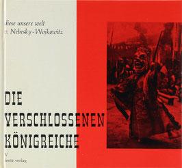 Nebesky-Wojkowitz, René v. - Die verschlossenen Königreiche