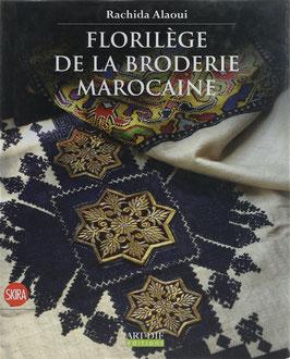 Alaoui, Rachida - Florilège de la Broderie Marocaine