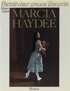 Kilian, Hannes - Marcia Haydée - Porträt einer großen Tänzerin