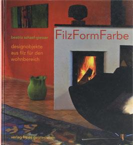 Schaaf-Giesser, Beatriz - FilzFormFarbe - designobjekte aus filz für den wohnbereich