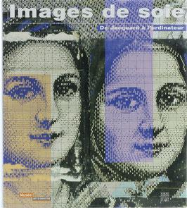Images de soie - De Jacquard à l'ordinateur