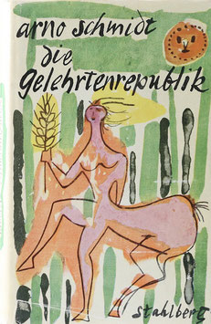 Schmidt, Arno - Die Gelehrtenrepublik - Kurzroman aus den Roßbreiten