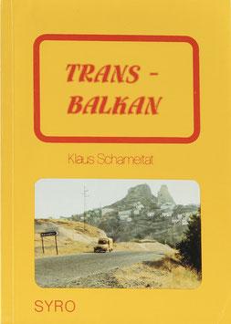 Schameitat, Klaus - Transbalkan - Südosteuropa-Reiseführer