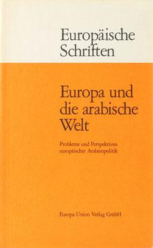 Europa und die arabische Welt - Probleme und Perspektiven europäischer Arabienpolitik
