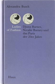 Busch, Alexandra - Ladies of Fashion - Djuna Barnes, Natalie Barney und das Paris der 20er Jahre